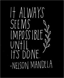 it-always-seems-impossible-until-its-done-achievement-quote
