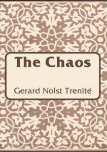 the-chaos-by-gerard-nolst-trenitc3a9