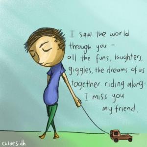 I miss you my friend 2